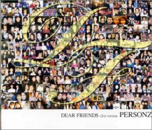 DEAR FRIENDS~21st version PERSONZ EMIミュージック・ジャパン