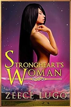 Strongheart's Woman: Book 1 of  Daniel's Fork series by [Lugo, Zeecé]