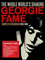 Whole World's Shaking: Complete Recordings 1963 - 1966 by GEORGIE FAME