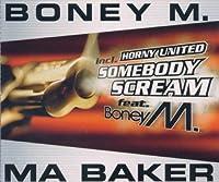 Ma Baker/Somebody Scream
