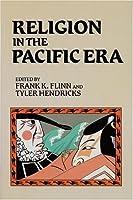 Religion in the Pacific Era (Studies in the Pacific Era Series)