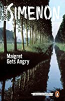 Maigret Gets Angry (Inspector Maigret)