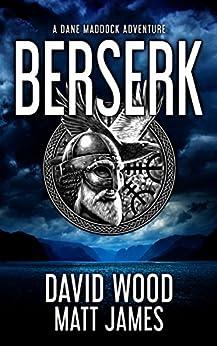 Berserk: A Dane Maddock Adventure (Dane Maddock Universe Book 1) by [Wood, David, James, Matt]