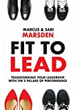 Fit to Lead: Transforming Your Leadership with the 5 Pillars of Performance