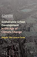 Sustainable Urban Development in the Age of Climate Change: People: The Cure or Curse