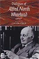 Dialogues of Alfred North Whitehead (A Nonpareil Book)
