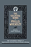 The Collected Works of Phillis Wheatley (The Schomburg Library of Nineteenth-Century Black Women Writers)【洋書】 [並行輸入品]