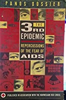 The 3rd Epidemic: Repercussions of the Fear of AIDS (Panos dossier)