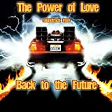 "The Power of Love (The from ""Back to the Future"" Soundtrack)"