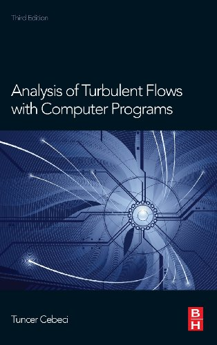 Analysis of Turbulent Flows with Computer Programs, Third Edition