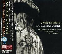 Gentle Ballads III (Audiophile Hypermagnum Sound) by Eric Alexander (2008-08-20)