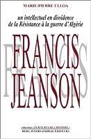 Francis jeanson un intellectuel en dissidence