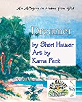 Dreamer: An allegory on dreams from God (GBK)