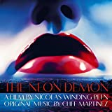 The Neon Demon (Original Motion Picture Soundtr...