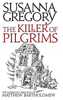 The Killer of Pilgrims (Matthew Bartholomew Chronicles)