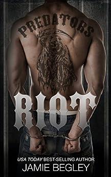 Riot (Predators MC Book 1) by [Begley, Jamie]