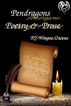 [Owens, Wayne]のPendragons Poetry & Prose (English Edition)