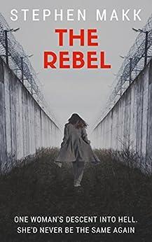The Rebel by [Makk, Stephen]