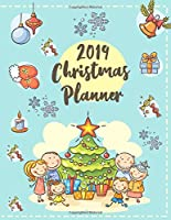 2019 Christmas Planner: The All-in-One Holiday Organizer For a Stress-Free and Joyful Christmas | Indispensable for busy moms and grandmothers who want to enjoy the holiday season with their families (Organized Christmas)