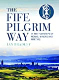 The Fife Pilgrim Way: In the Footsteps of Monks, Miners and Martyrs (English Edition) 画像