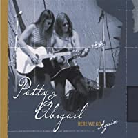 Here We Go Again by Patty and Abigail (2005-05-03)