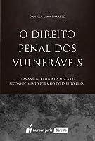 O Direito Penal dos Vulneráveis. 2016