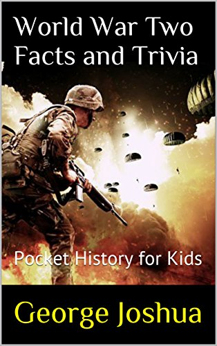 World War Two Facts and Trivia: Pocket History for Kids (English Edition)