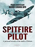 Spitfire Pilot: A Personal Account of the Battle of Britain (English Edition)