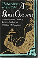 A Gold Orchid: Love Poems of Tzu Yeh
