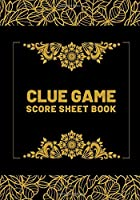 Clue Game Score Sheet Book: Unique Clue Board Game Scoring Sheet, Score Sheet Notebook for Indoor Games, Gifts for Players, Mystery Game Lovers, Friends, Ideal for Sleep Overs, Games Night, Open House Celebration, For Birthdays, Christmas, Thanksgiving, (Clue Board Game Scorebook)