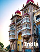 India: Coffee Table Photography Travel Picture Book Album Of An Indian Country And Mumbai & New Delhi Cities In South Asia Large Size Photos Cover