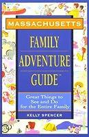 Massachusetts Family Adventure Guide (Family Adventure Guide Series)