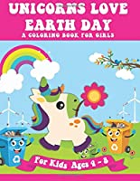Unicorns Love Earth A Coloring Book for Girls: Environment and Science Lessons and Coloring Pages Gift Idea for Kids Ages 4-8
