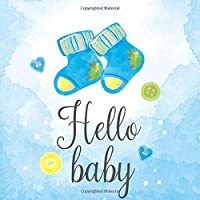 "Hello Baby: Lined Notebook Journal to Write In, Blank ,Baby Birthday Gift, Newborn(100 Pages, 8.5x8.5"", Lined)"