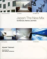 Japan: The New Mix: Architecture, Interiors and More
