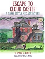 Escape to Cloud Castle: A Three Little Pigs Adventure