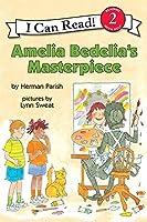 Amelia Bedelia's Masterpiece (I Can Read Level 2) by Herman Parish(2008-06-10)