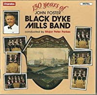 150 Years of the John Foster Black Dyke Mills Band