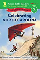 Celebrating North Carolina: 50 States to Celebrate (Green Light Readers Level 3)