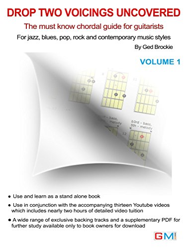 Drop Two Voicing Uncovered Vol. 1: The Must Know Chordal Book for Guitarists for Jazz, Blues, Pop Rock and Contemporary Guitarists (Drop Two Voicings For Guitar) (English Edition)