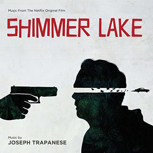 Shimmer Lake (Music From The Netflix Original Film)