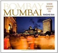 Bombay Mumbai: Where Dreams Don't Die