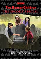 The Spooky Special: The Ghost of the Chattering Bones, the Creature in Ogopogo Lake, the Vampire Mystery (Boxcar Children Mysteries)