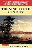 The Oxford History of the British Empire: Volume III: The Nineteenth Century by Unknown(2001-09-20)