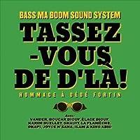 Tassez-Vous De D'La: Hommage A Dede Fortin [Analog]
