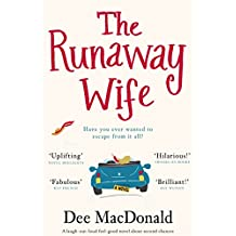 The Runaway Wife: A laugh out loud feel good novel about second chances