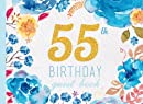55th Birthday Guest Book: Blue Floral Watercolor Guestbook (Elegant Celebrations)