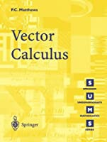 Vector Calculus by Paul C. Matthews(2000-06-12)