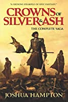 Crowns of Silver and Ash: The Complete Saga