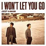 I WON'T LET YOU GO(初回生産限定盤D)(ジニョン & ユギョム ユニット盤)(DVD付)(特典なし)